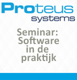 Proteus seminar software in de praktijk